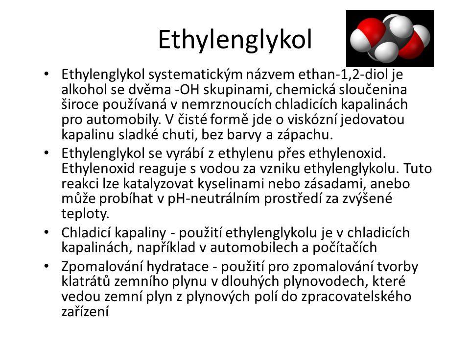 Ethylenglykol Ethylenglykol systematickým názvem ethan-1,2-diol je alkohol se dvěma -OH skupinami, chemická sloučenina široce používaná v nemrznoucích