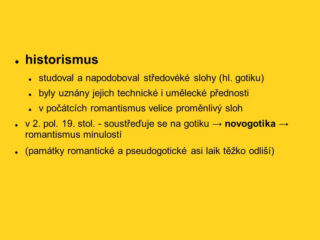 historismus studoval a napodoboval středovéké slohy (hl.