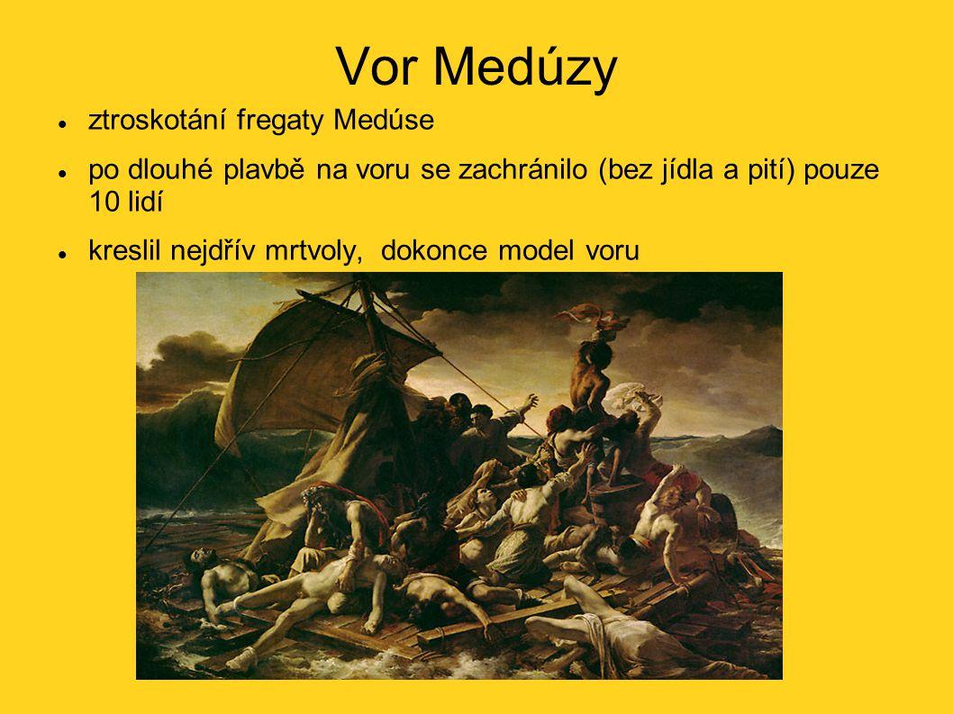 Vor Medúzy ztroskotání fregaty Medúse po dlouhé plavbě na voru se zachránilo (bez jídla a pití) pouze 10 lidí kreslil nejdřív mrtvoly, dokonce model voru