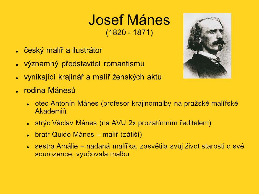 Josef Mánes (1820 - 1871) český malíř a ilustrátor významný představitel romantismu vynikající krajinář a malíř ženských aktů rodina Mánesů otec Anton