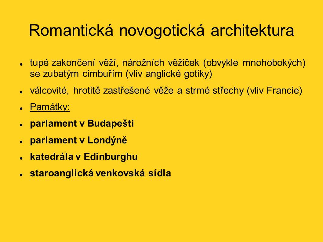 Romantická novogotická architektura tupé zakončení věží, nárožních věžiček (obvykle mnohobokých) se zubatým cimbuřím (vliv anglické gotiky) válcovité,