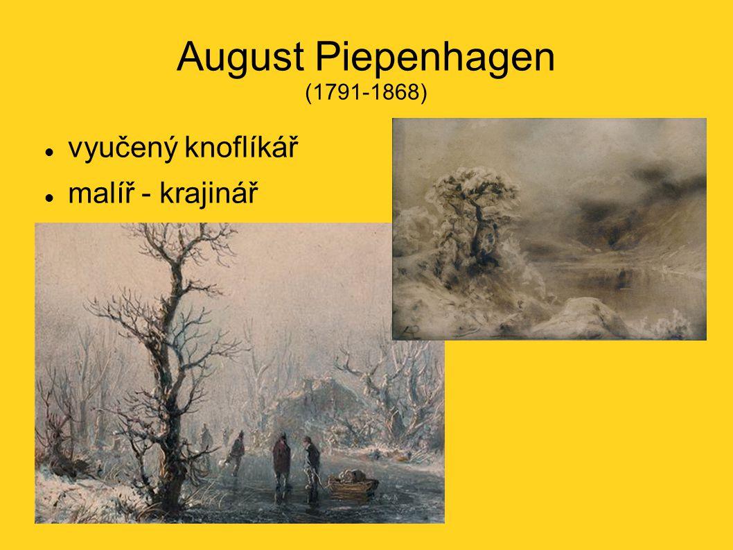 August Piepenhagen (1791-1868) vyučený knoflíkář malíř - krajinář