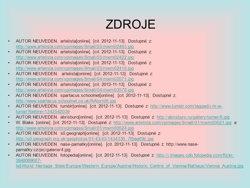 ZDROJE AUTOR NEUVEDEN. artelista[online]. [cit. 2012-11-13]. Dostupné z: http://www.artelista.com/ypimages/Small/03/mwm02463.jpg http://www.artelista.