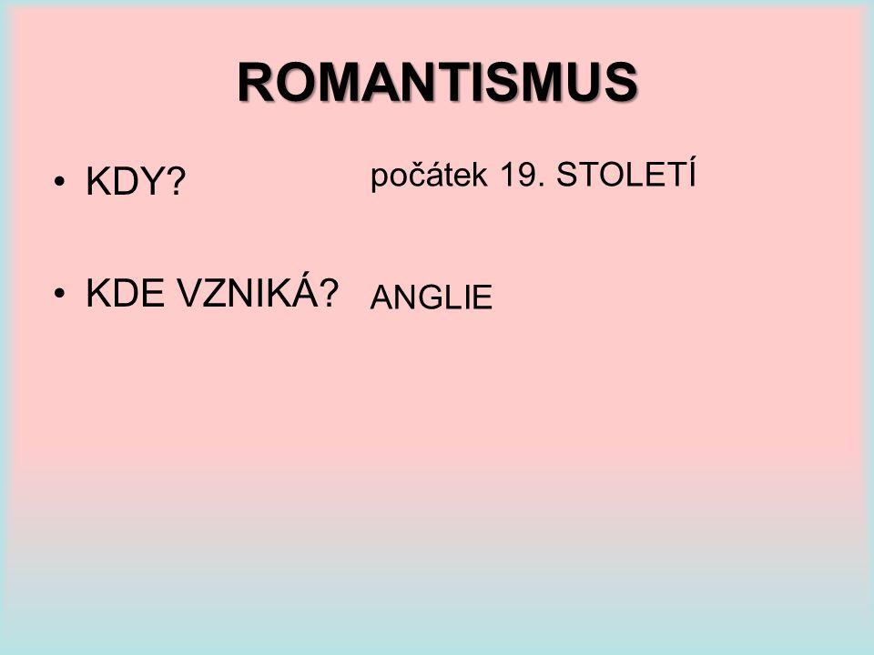 ZNAKY ROMANTISMU Srovnej klasicismus a romantismus.