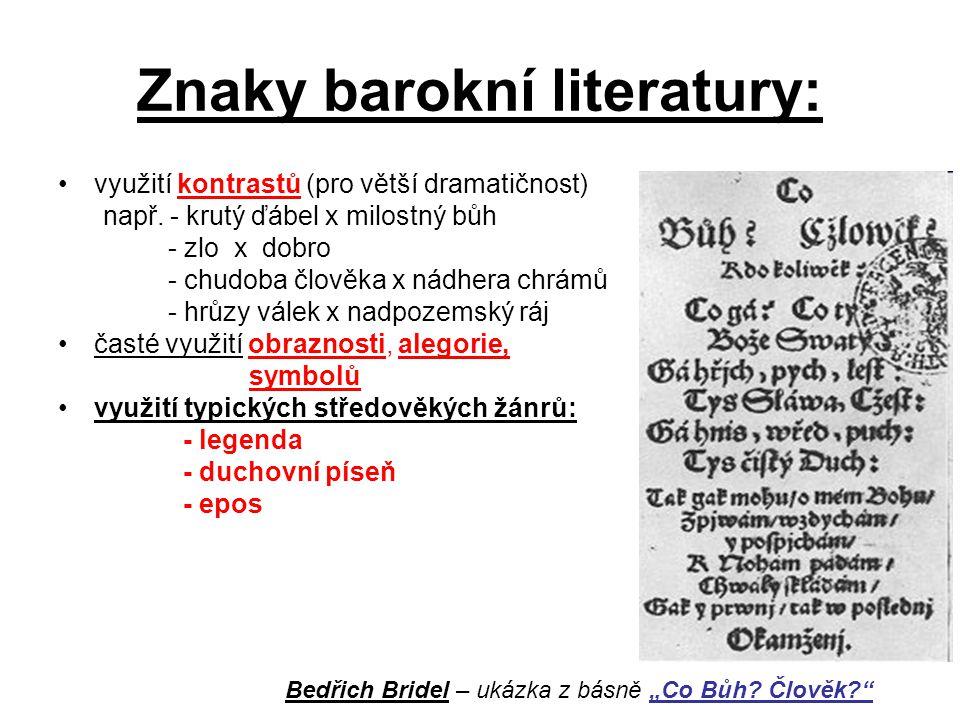 Znaky barokní literatury: využití kontrastů (pro větší dramatičnost) např.