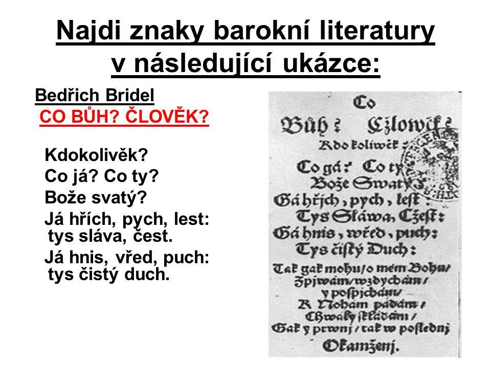 Najdi znaky barokní literatury v následující ukázce: Bedřich Bridel CO BŮH.