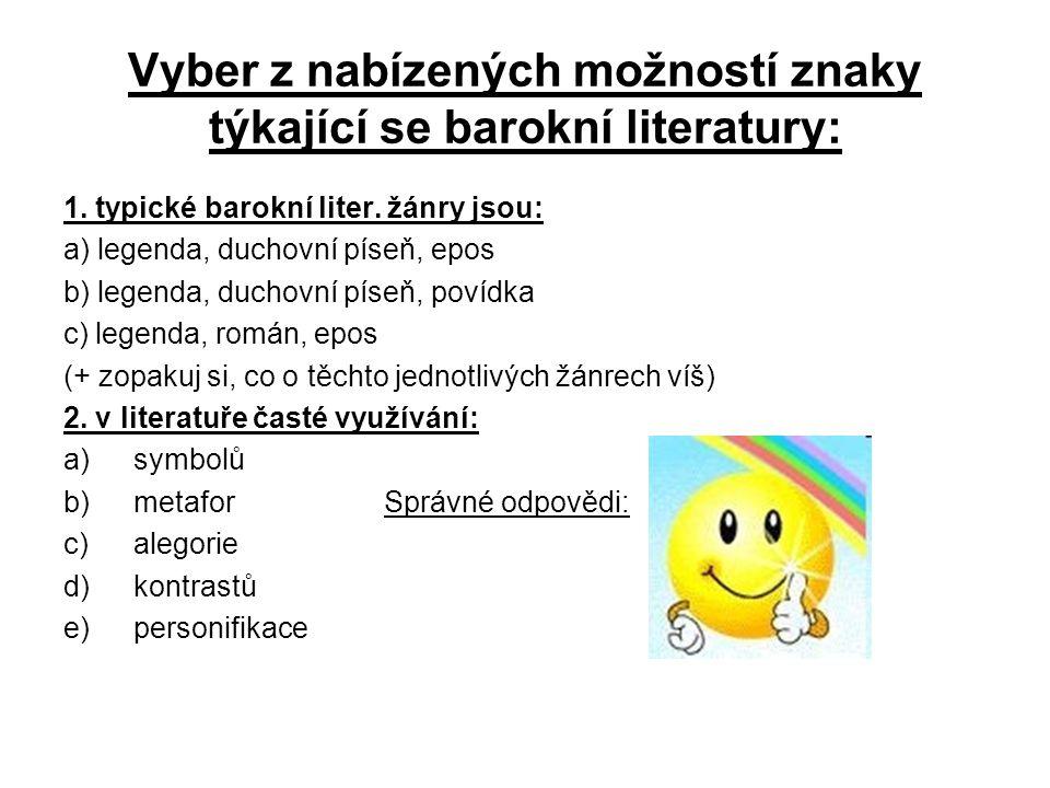 Vyber z nabízených možností znaky týkající se barokní literatury: 1.