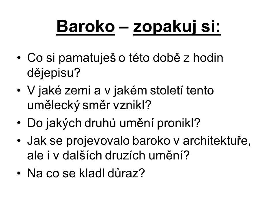 Baroko – zopakuj si: Co si pamatuješ o této době z hodin dějepisu.