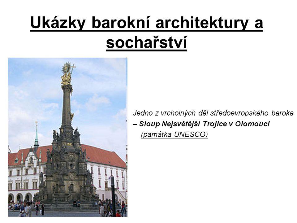 Ukázky barokní architektury a sochařství Jedno z vrcholných děl středoevropského baroka – Sloup Nejsvětější Trojice v Olomouci (památka UNESCO)
