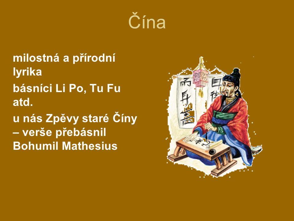 Čína milostná a přírodní lyrika básníci Li Po, Tu Fu atd. u nás Zpěvy staré Číny – verše přebásnil Bohumil Mathesius
