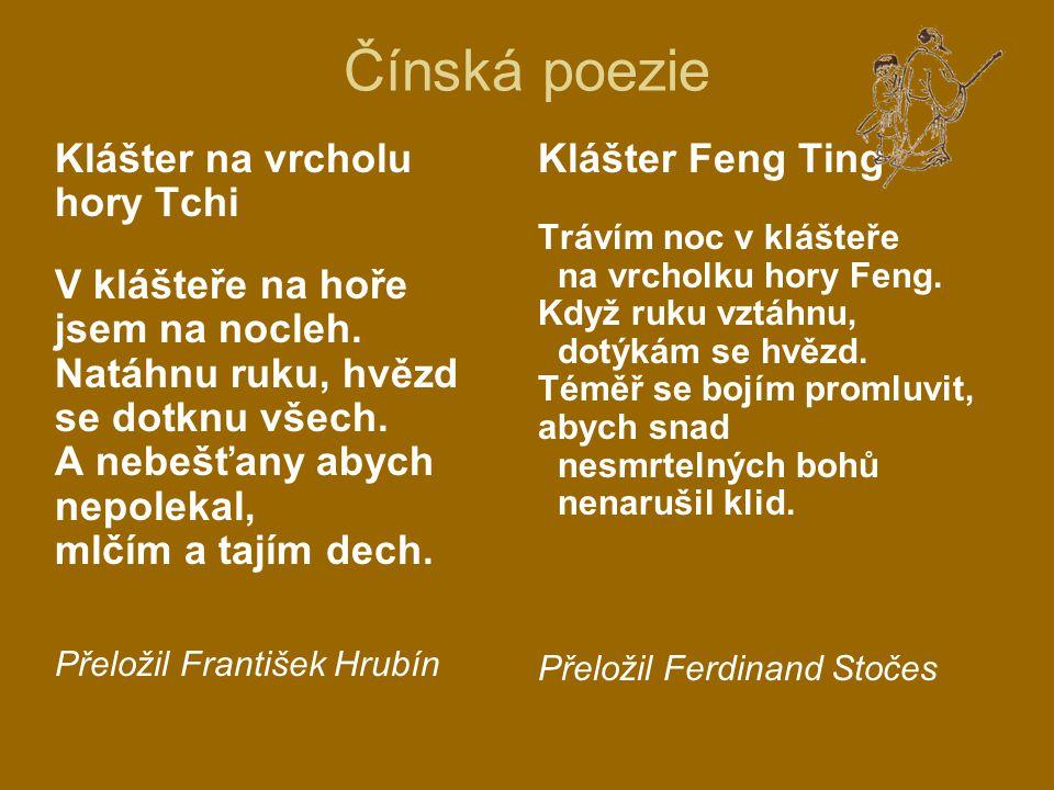Čínská poezie Klášter na vrcholu hory Tchi V klášteře na hoře jsem na nocleh. Natáhnu ruku, hvězd se dotknu všech. A nebešťany abych nepolekal, mlčím