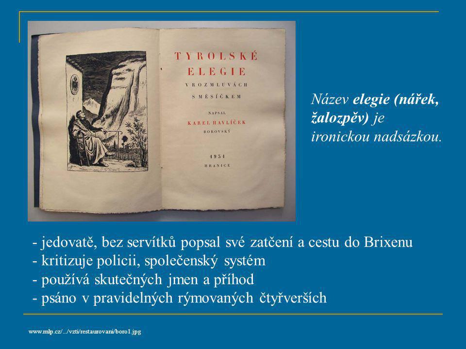 Satirické skladby  vznikly v Brixenu  vrchol jeho díla  nebyly vydány za jeho života, šířily se jen opisem Tyrolské elegie Král Lávra Křest sv.