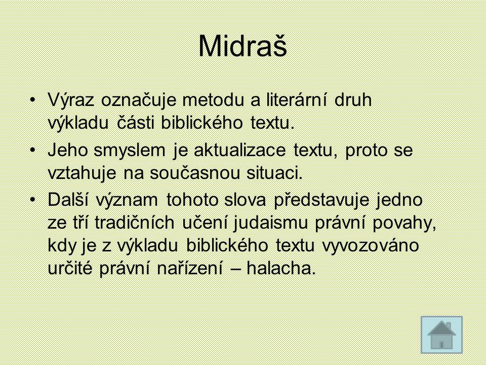 Midraš Výraz označuje metodu a literární druh výkladu části biblického textu. Jeho smyslem je aktualizace textu, proto se vztahuje na současnou situac