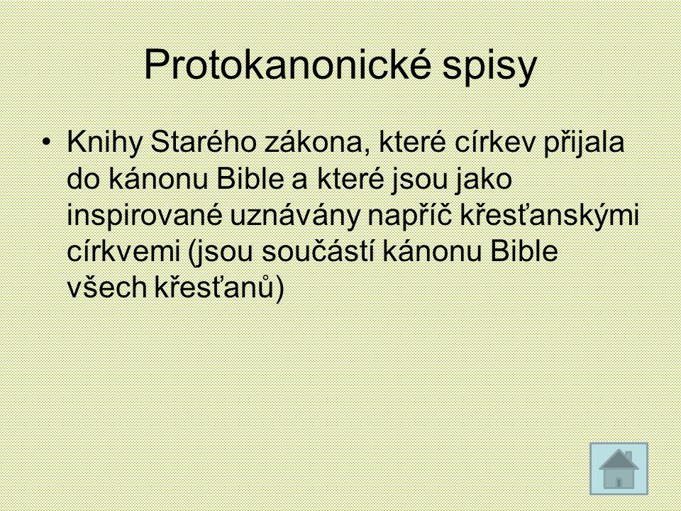 Protokanonické spisy Knihy Starého zákona, které církev přijala do kánonu Bible a které jsou jako inspirované uznávány napříč křesťanskými církvemi (j