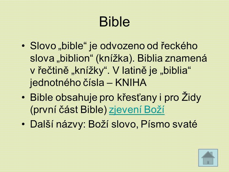 """Bible Slovo """"bible"""" je odvozeno od řeckého slova """"biblion"""" (knížka). Biblia znamená v řečtině """"knížky"""". V latině je """"biblia"""" jednotného čísla – KNIHA"""