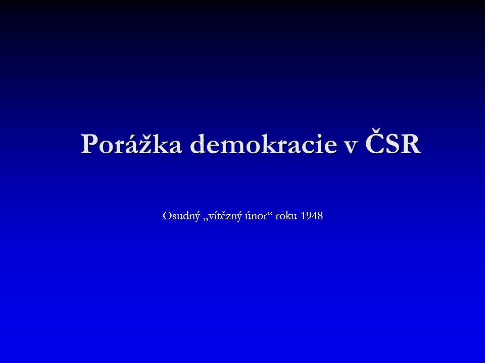 """Porážka demokracie v ČSR Osudný """"vítězný únor"""" roku 1948"""