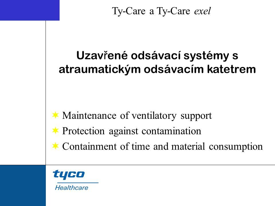 Uzav ř ené odsávací systémy s atraumatickým odsávacím katetrem Ty-Care a Ty-Care exel  Maintenance of ventilatory support  Protection against contam