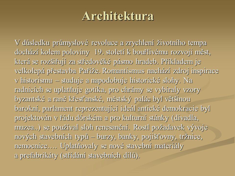 Architektura V důsledku průmyslové revoluce a zrychlení životního tempa dochází kolem poloviny 19. století k bouřlivému rozvoji měst, která se rozšiřu