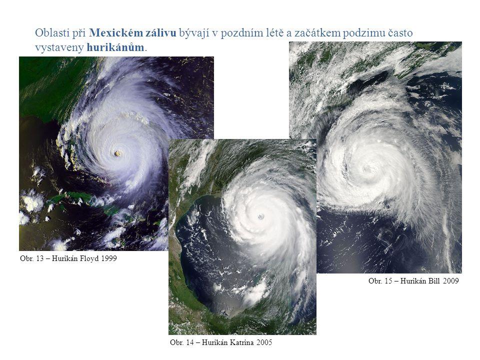 Oblasti při Mexickém zálivu bývají v pozdním létě a začátkem podzimu často vystaveny hurikánům. Obr. 13 – Hurikán Floyd 1999 Obr. 15 – Hurikán Bill 20