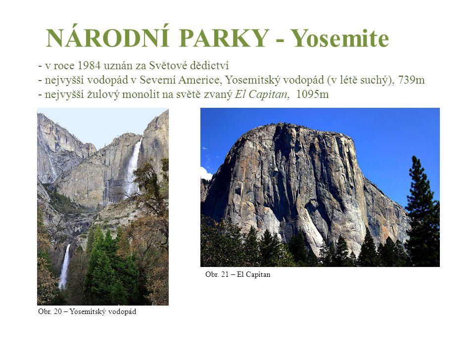 NÁRODNÍ PARKY - Yosemite - v roce 1984 uznán za Světové dědictví - nejvyšší vodopád v Severní Americe, Yosemitský vodopád (v létě suchý), 739m - nejvy