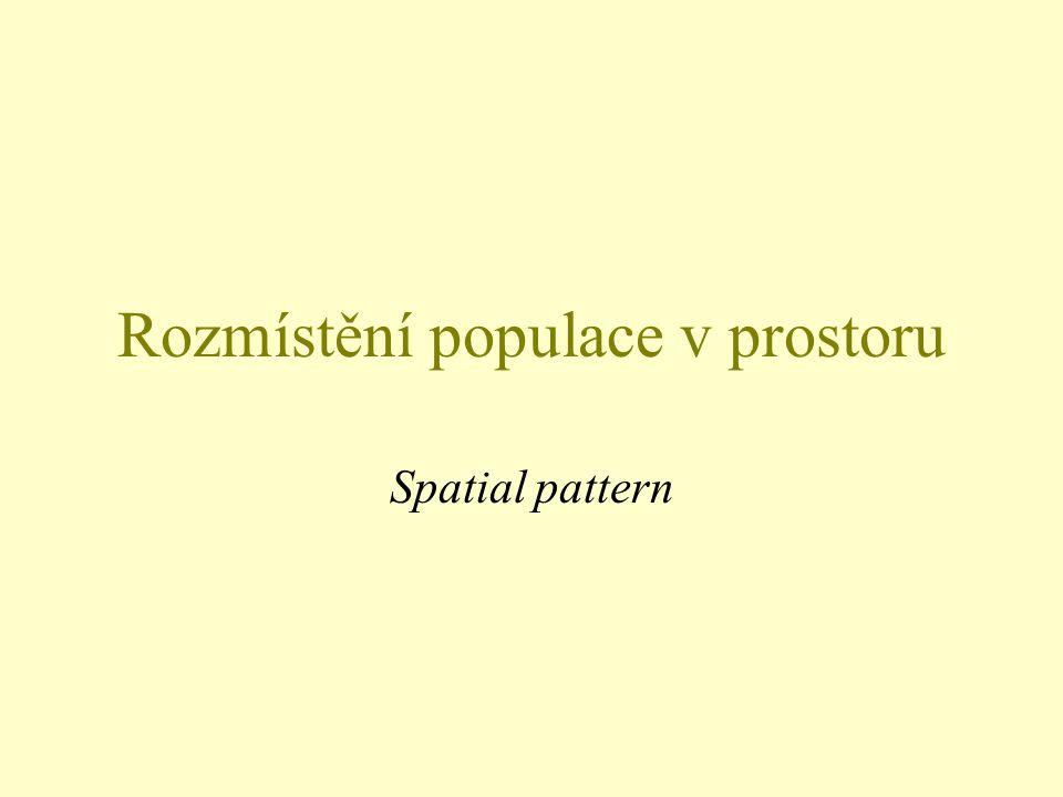 Rozmístění populace v prostoru Spatial pattern