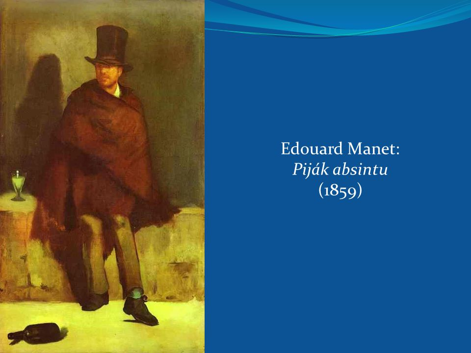 Edouard Manet: Piják absintu (1859)