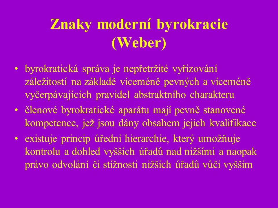 Znaky moderní byrokracie (Weber) byrokratická správa je nepřetržité vyřizování záležitostí na základě víceméně pevných a víceméně vyčerpávajících prav