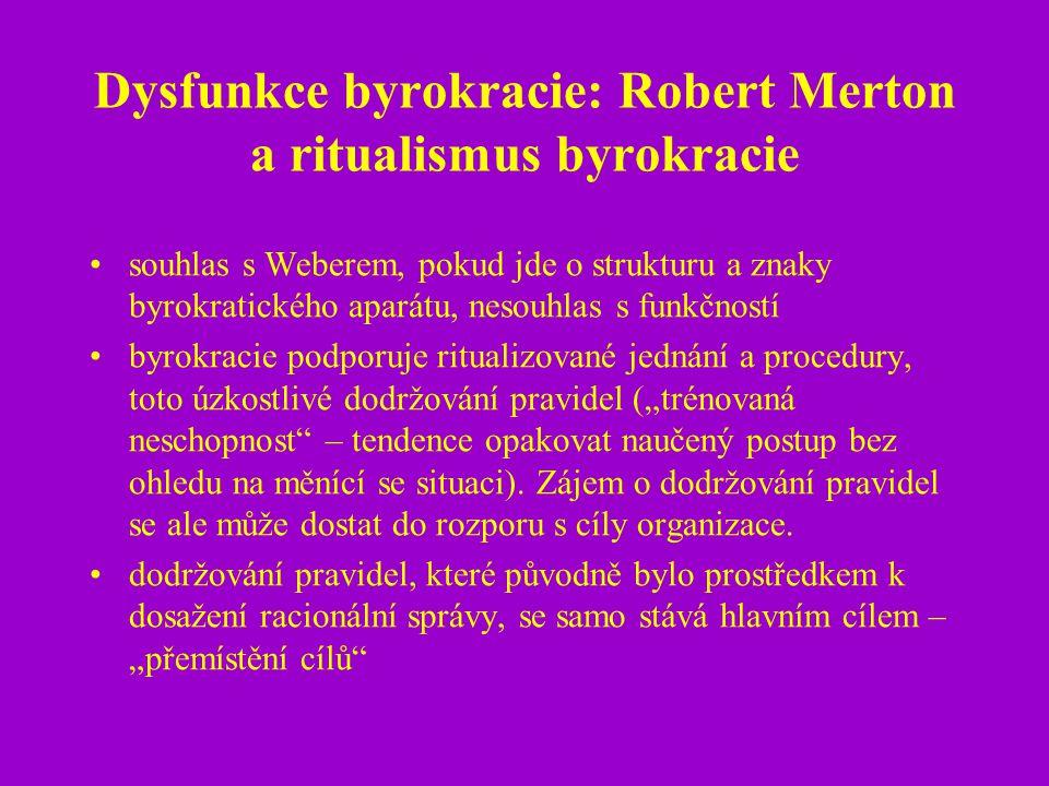 Dysfunkce byrokracie: Robert Merton a ritualismus byrokracie souhlas s Weberem, pokud jde o strukturu a znaky byrokratického aparátu, nesouhlas s funk