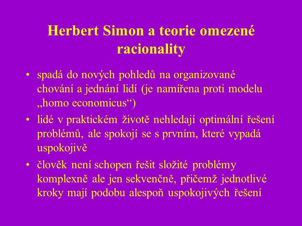 """Herbert Simon a teorie omezené racionality spadá do nových pohledů na organizované chování a jednání lidí (je namířena proti modelu """"homo economicus"""")"""