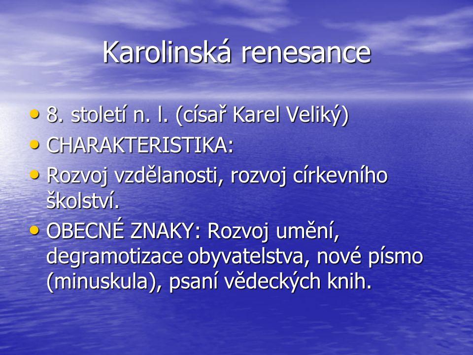 Karolinská renesance 8.století n. l. (císař Karel Veliký) 8.