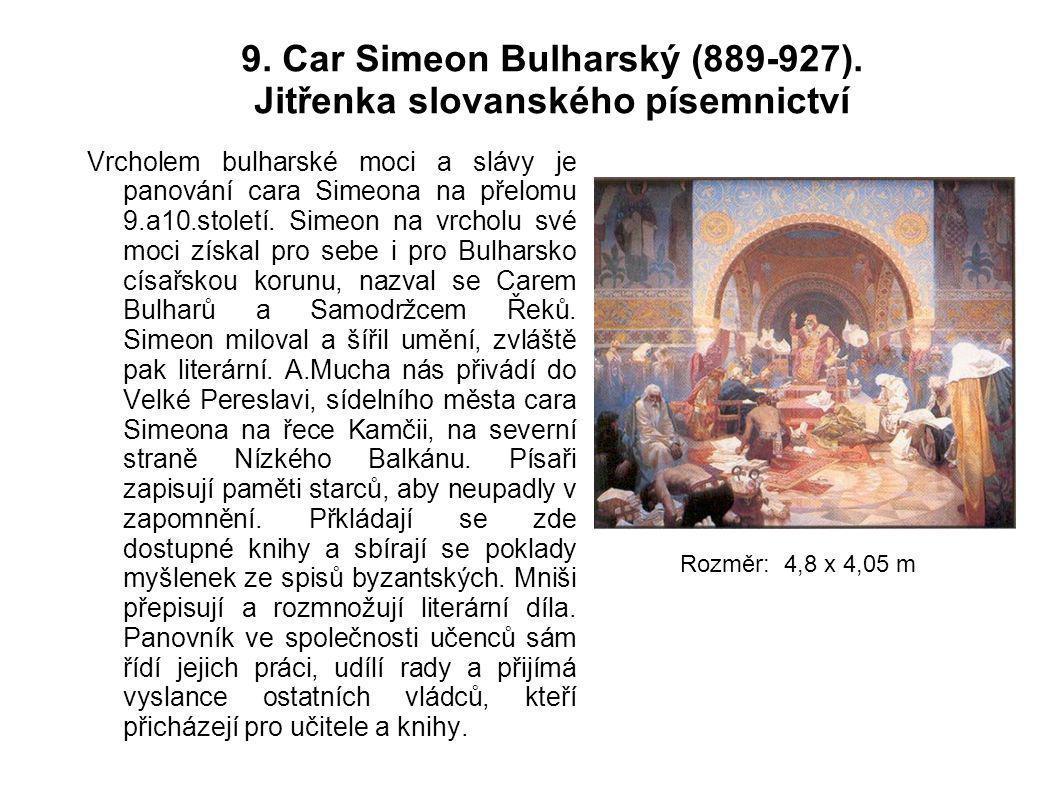 9. Car Simeon Bulharský (889-927). Jitřenka slovanského písemnictví Vrcholem bulharské moci a slávy je panování cara Simeona na přelomu 9.a10.století.
