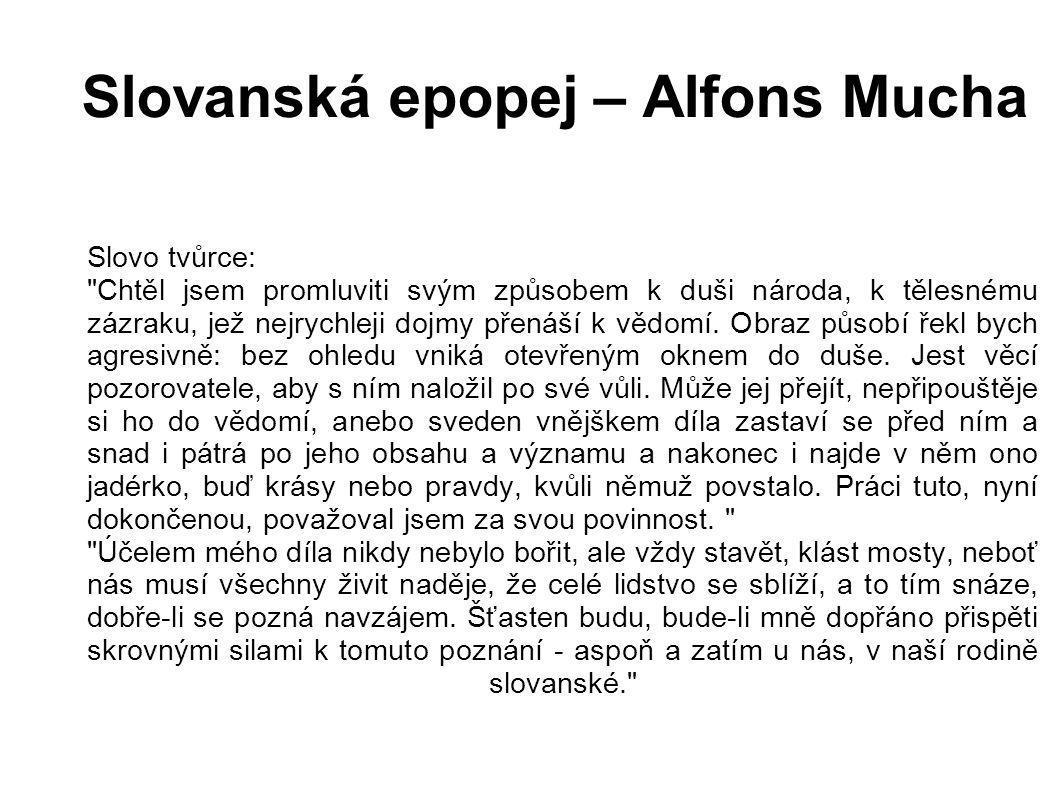 Slovanská epopej – Alfons Mucha Slovo tvůrce: