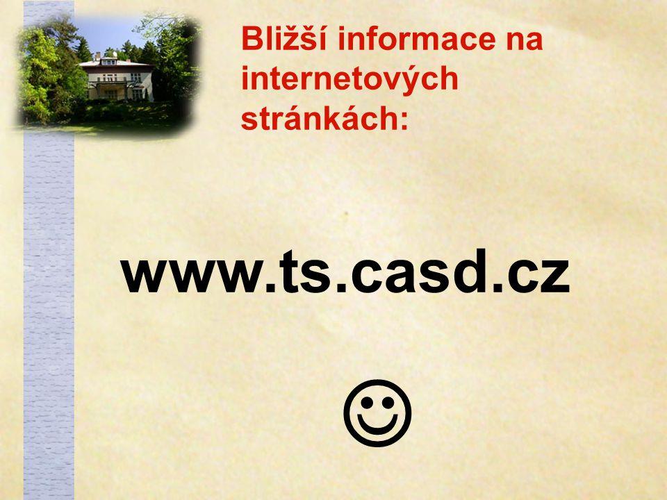 Bližší informace na internetových stránkách: www.ts.casd.cz