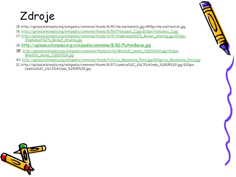 Zdroje 15. http://upload.wikimedia.org/wikipedia/commons/thumb/4/4f/Hw-metternich.jpg/499px-Hw-metternich.jpg 16. http://upload.wikimedia.org/wikipedi