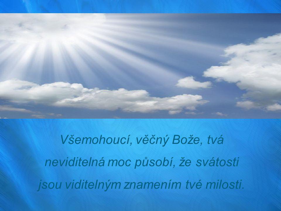Všemohoucí a věčný Bůh neviditelně působí Vidíme znamení působení