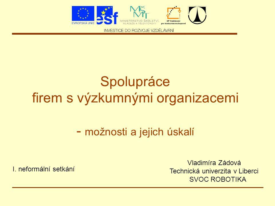 Spolupráce firem s výzkumnými organizacemi - možnosti a jejich úskalí I.