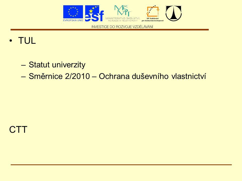 TUL –Statut univerzity –Směrnice 2/2010 – Ochrana duševního vlastnictví CTT