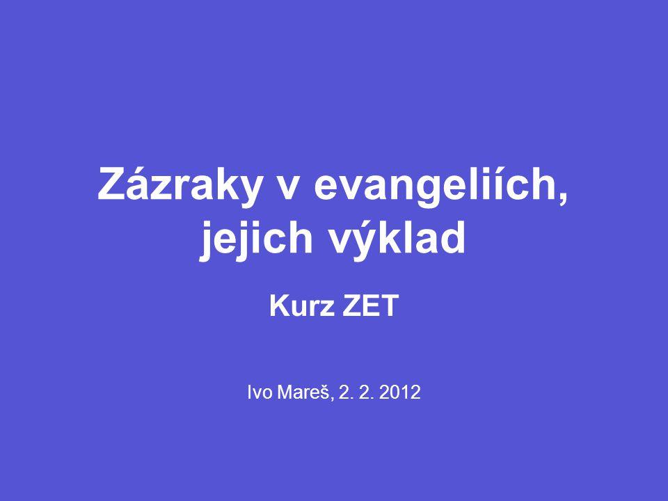 Zázraky v evangeliích, jejich výklad Kurz ZET Ivo Mareš, 2. 2. 2012
