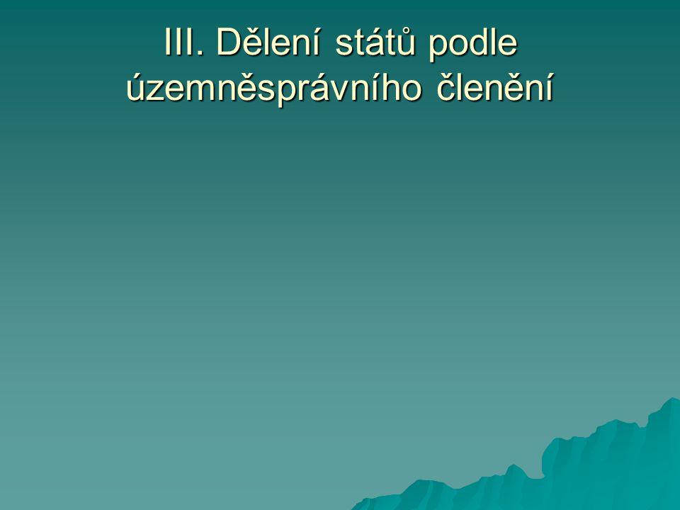 III. Dělení států podle územněsprávního členění