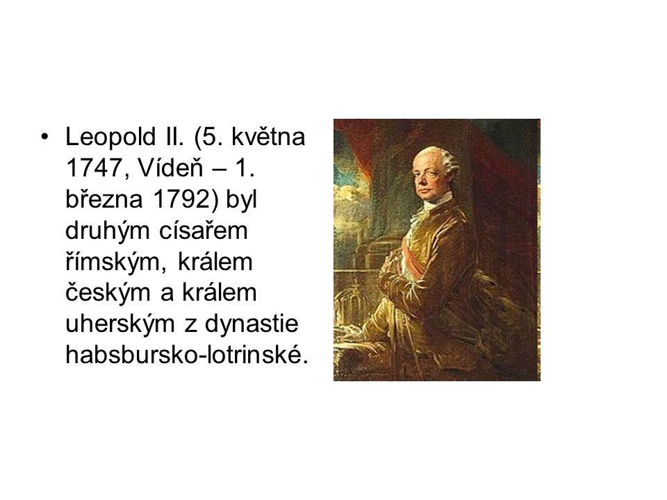 Leopold II. (5. května 1747, Vídeň – 1. března 1792) byl druhým císařem římským, králem českým a králem uherským z dynastie habsbursko-lotrinské.