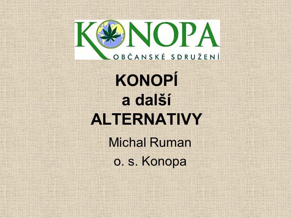 KONOPÍ a další ALTERNATIVY Michal Ruman o. s. Konopa