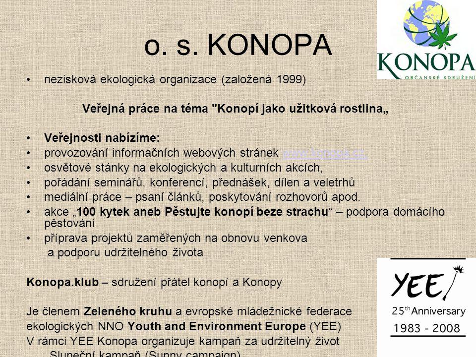 o. s. KONOPA nezisková ekologická organizace (založená 1999) Veřejná práce na téma