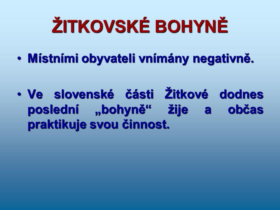 ŽITKOVSKÉ BOHYNĚ Místními obyvateli vnímány negativně.Místními obyvateli vnímány negativně.