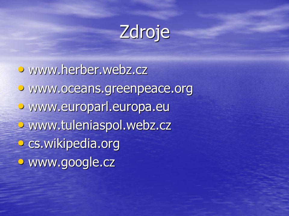 Zdroje www.herber.webz.cz www.herber.webz.cz www.oceans.greenpeace.org www.oceans.greenpeace.org www.europarl.europa.eu www.europarl.europa.eu www.tul