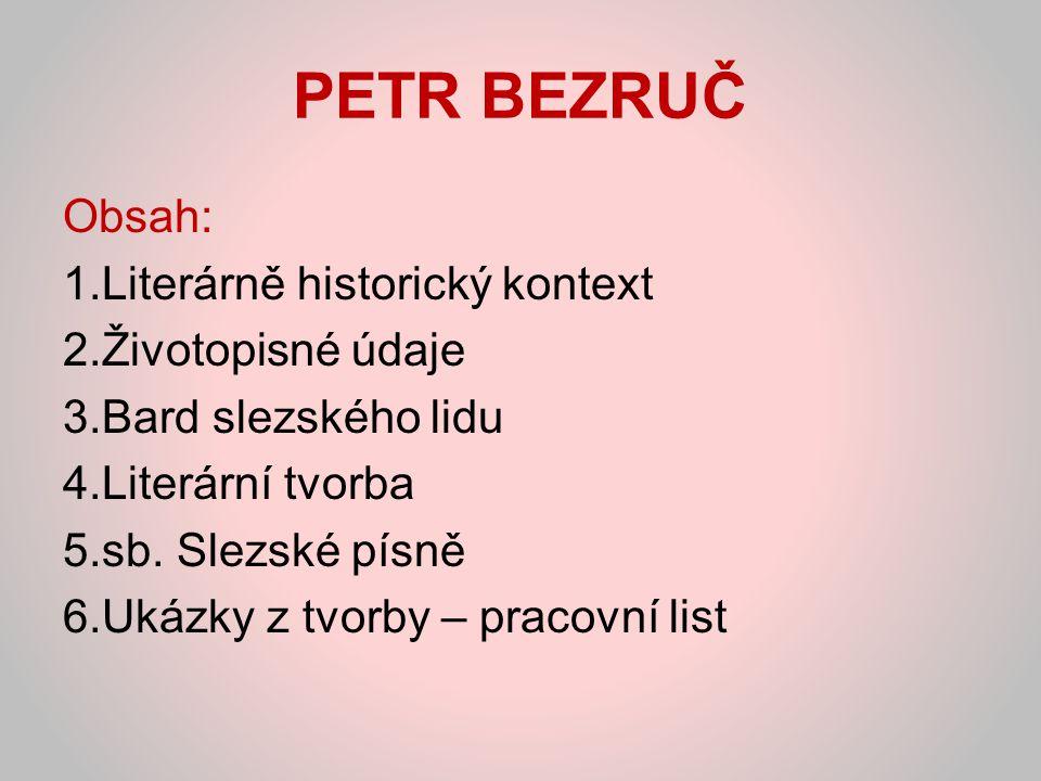 Petr Bezruč – literárně historický kontext řazen ke generaci anarchistických buřičů počátek 20.