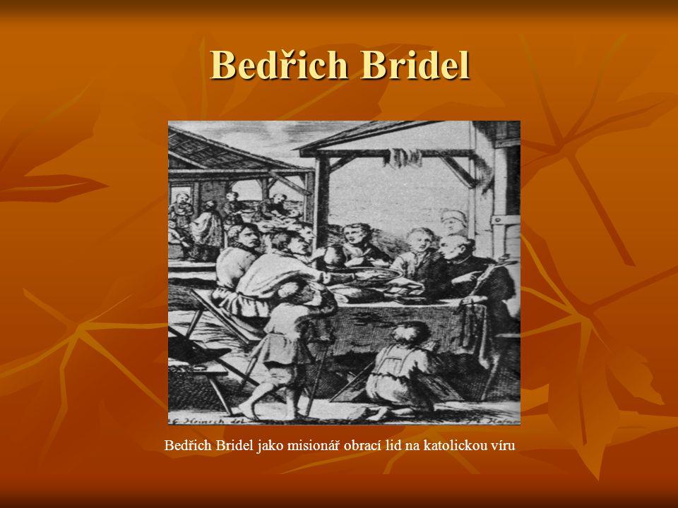 Bedřich Bridel Bedřich Bridel jako misionář obrací lid na katolickou víru