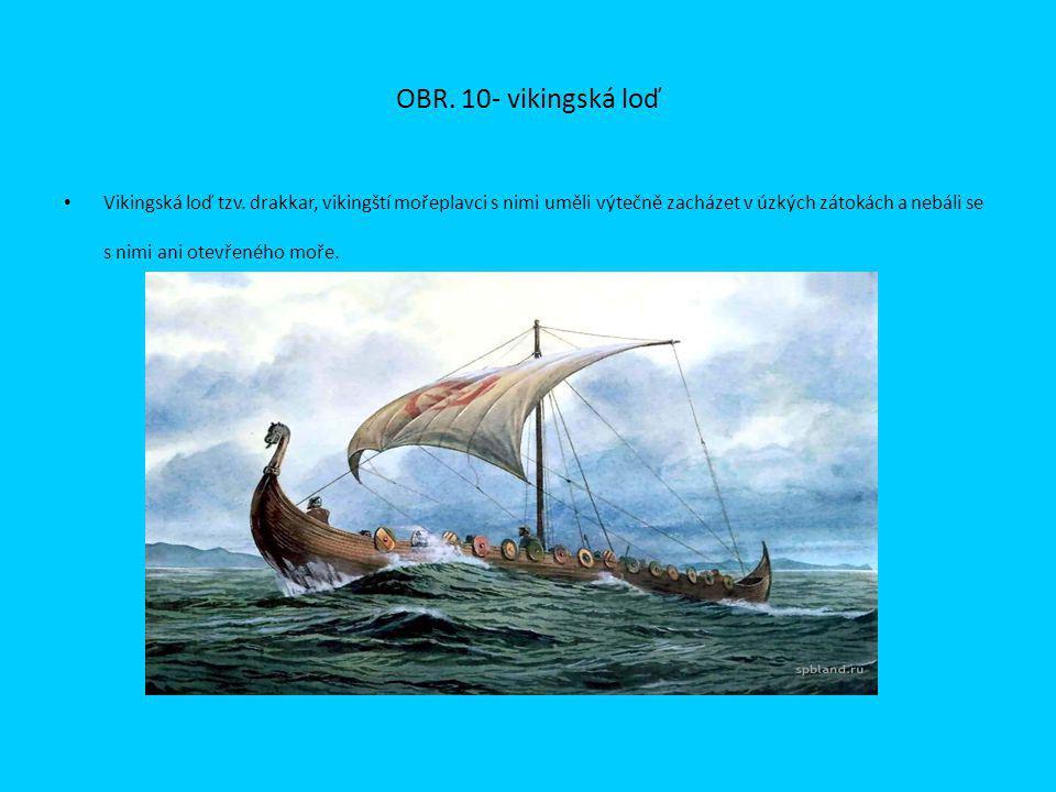 OBR. 10- vikingská loď Vikingská loď tzv.