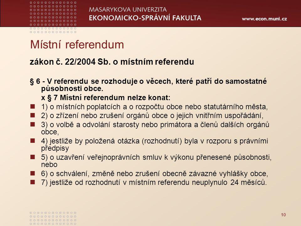 www.econ.muni.cz Místní referendum zákon č. 22/2004 Sb.