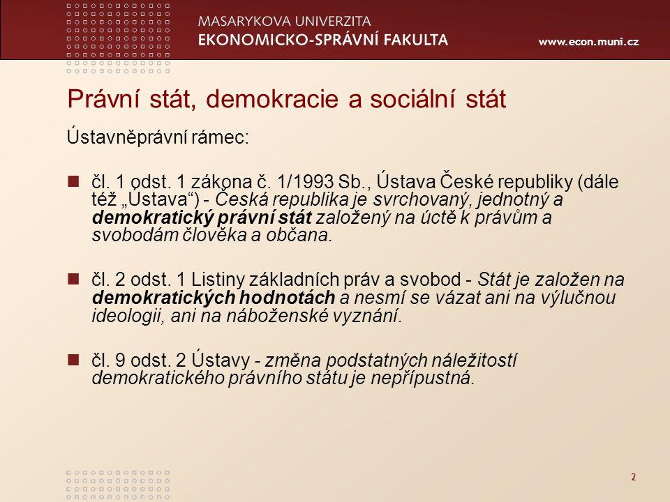 www.econ.muni.cz 2 Právní stát, demokracie a sociální stát Ústavněprávní rámec: čl.
