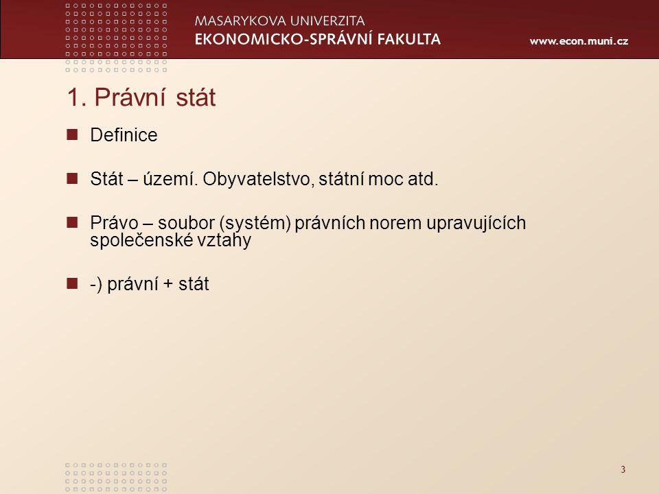 www.econ.muni.cz 3 1. Právní stát Definice Stát – území.